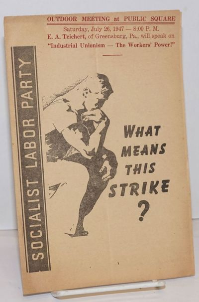 New York: Socialist Labor Party, 1947. Four panel brochure, paper browned, creased, 6x9 inches. Stam...