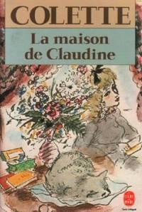la maison de claudine by colette 2007 from philippe arnaiz and biblio