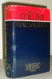 The New Collins Thesaurus - A Creative Wordfinder in Dictionary Form
