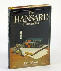 The Hansard chronicles: A celebration of the first hundred years of Hansard in Canada's Parliament