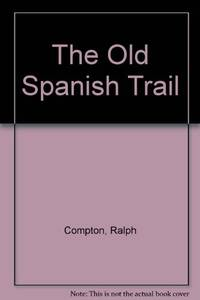 The Old Spanish Trail by  Ralph Compton - Hardcover - from World of Books Ltd and Biblio.com
