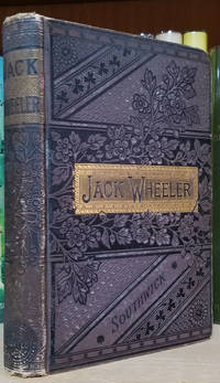 Jack Wheeler; A Story of the Wild West