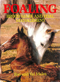 Foaling: Brood Mare and Foal Management