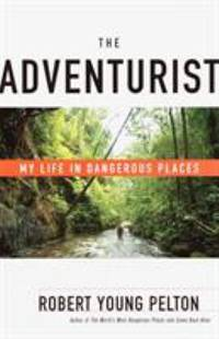 image of The Adventurist : My Life in Dangerous Places