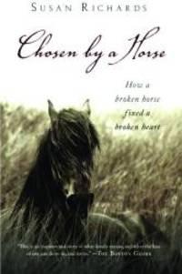 image of Chosen by a Horse: How a Broken Horse Fixed a Broken Heart