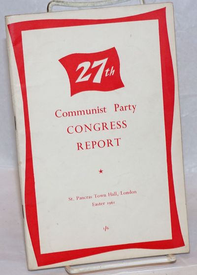 London: Communist Party of Great Britain, 1961. Pamphlet. 75p., wraps, 5.5 x 8.5 inches, wraps worn ...
