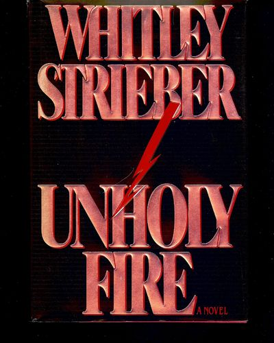 1992. SHRIEBER, Whitley. UNHOLY FIRE. : A DUTTON BOOK, . 8vo., cloth & boards in dust jacket; 327 pa...