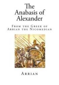 image of The Anabasis of Alexander: From the Greek of Arrian the Nicomedian