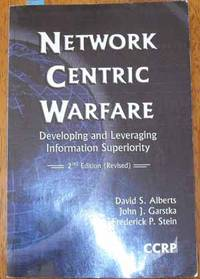 Network Centre Warfare: Developing and Leveraging Information Superiority
