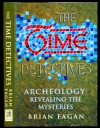 image of Time Detectives : How Archaeologists Use Technology to Recapture the Past