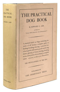 The Practical Dog Book. With Chapters on the Authentic History of All Varieties ... A Comprehensive  Work dealing with the Buying, Selling, Breeding, Showing, Care, and Feeding of the Dog