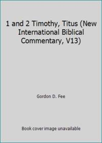 image of 1 and 2 Timothy, Titus (New International Biblical Commentary, V13)