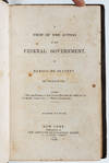 View Image 4 of 7 for A View of the Action of the Federal Government in Behalf of Slavery (Association Copy) Inventory #4170