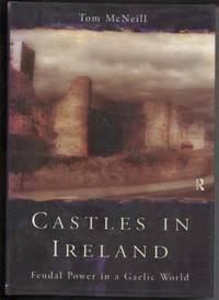 Castles in Ireland  Feudal Power in a Gaelic World