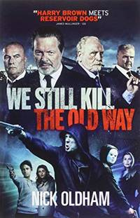 image of We Still Kill The Old Way