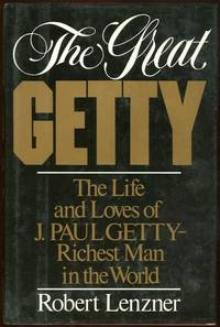 GREAT GETTY The Life and Loves of J. Paul Getty Richest Man in the World