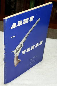 image of Arms for Texas:  A Study of the Weapons of the Republic of Texas