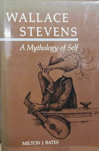 Wallace Stevens:  A Mythology of Self