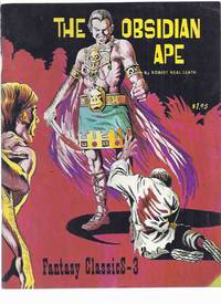 The Obsidian Ape:  Fantasy Classic - 3 -by Robert Neal Leath (edited By Ken J Krueger )( Volume / Book 3 of the series)