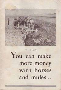 You Can Make More Money With Horses and Mules by  H.L Ellis - Paperback - 1934 - from RugBooks, IOBA (SKU: BOOKS008481I)