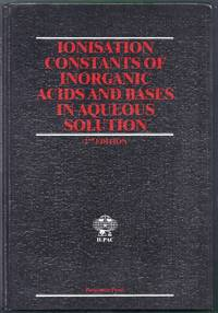 Ionisation Constants of Inorganic Acids and Bases in Aqueous Solution. Second Edition