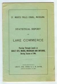 Statistical Report of Lake Commerce Passing Through the American and Canadian Canals at Sault Ste. Marie, Michigan and Ontario, During the Season of 1904 by  US Army Corps of Engineers - from Attic Books (SKU: 104635)
