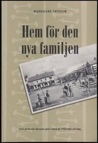 Hem för den nya familjen : Livet på Gustav Garvares gata i Umeå på...