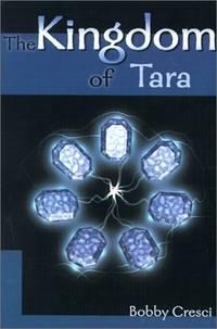 The Kingdom of Tara by  Bobby Cresci - Paperback - 2000 - from M Hofferber Books and Biblio.com