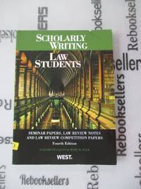 Scholarly Writing for Law Students: Seminar Papers, Law Review Notes & Law Review Comp Papers...