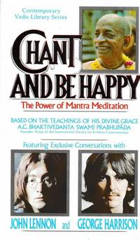 Chant and Be Happy; The Power of Mantra Medication
