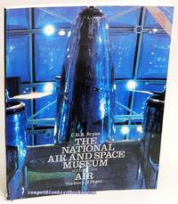 The National Air And Space Museum: Volume One-Air, The Story of Flight