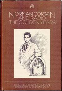 Norman Corwin and Radio: the Golden Years