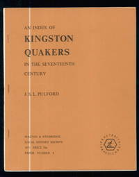 An Index of Kingston Quakers in the Seventeenth Century by J. S. L. Pulford - Paperback - 1971 - from Lazy Letters Books (SKU: 21236)