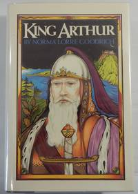 King Arthur by  Norma Lorre Goodrich - Hardcover - 1986 - from Thorn Books (SKU: 19738)