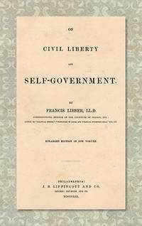 On Civil Liberty and Self-Government. Enlarged edition in one volume