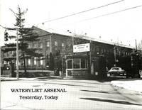 WATERVLIET ARSENAL: Yesterday, Today