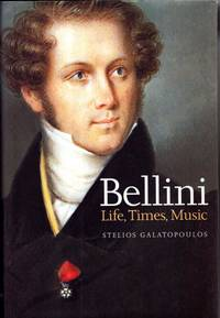 Bellini: Life, Times, Music (1801-1835)