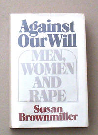 Against Our Will.  Men, Women and Rape