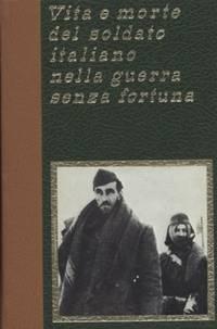 VITA E MORTE DEL SOLDATO ITALIANO