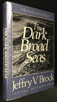 Memoirs of a Sailor; the Dark Broad Seas; Volume I with Many Voices by  Jeffry V. (Biography of Jeffry V. Brock.) Brock - Hardcover - from Burton Lysecki Books, ABAC/ILAB (SKU: 113189)