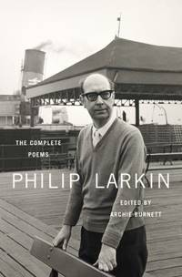 The Complete Poems by Philip Larkin - 2012