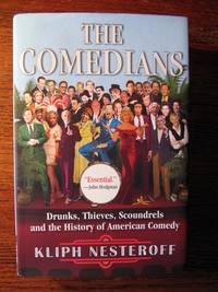 THE COMEDIANS.  Drunks, Thieves, Scoundrels and the History of American Comedy
