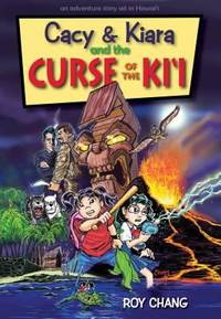 Cacy and Kiara and the Curse of the KI'i : An Adventure Story Set in Hawaii