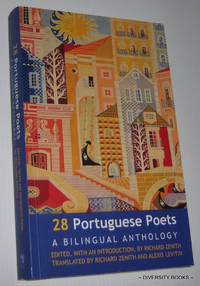 28 PORTUGUESE POETS: A Bilingual Anthology (Portuguese/English) by  Richard (Edited by) Zenith - Paperback - First Edition - 2015 - from Diversity Books and Biblio.com