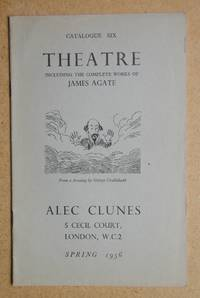 Alec Clunes Catalogue Six: Theatre Including the Complete Works of James Agate. Spring 1956.