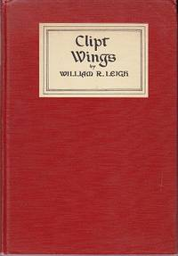 image of Clipt Wings.  A Drama in Five Acts, Being an Explanation of the Mystery Concerning the Authorship of the Works Attributed to Shakespeare, the Parentage of Francis Bacon, and the Character of Shaxper - SIGNED BY THE AUTHOR