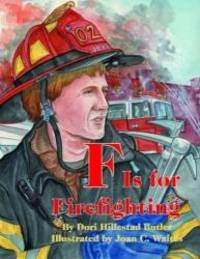F Is for Firefighting by Dori Butler - Hardcover - 2007-09-03 - from Books Express (SKU: 1589804201)