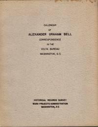 Calendar of Alexander Graham Bell Correspondence in the Volta Bureau Washington, D.C.