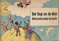Bob fliegt um die Welt Bob en avion autour du monde