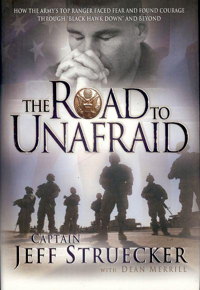 2006. STRUECKER, Jeff. THE ROAD TO UNAFRAID. Nashville, TN: Thomas Nelson, . 8vo., boards in dust ja...